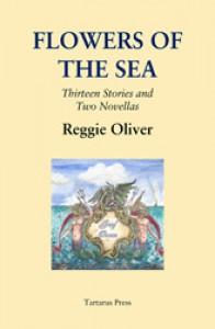 Flowers of the Sea - Reggie Oliver