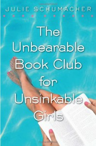 The Unbearable Book Club for Unsinkable Girls - Julie Schumacher