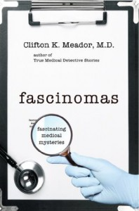 Fascinomas - Fascinating Medical Mysteries - Clifton K. Meador
