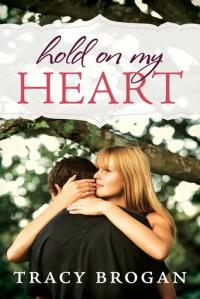Hold on My Heart - Tracy Brogan