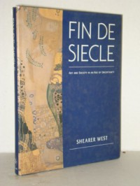 Fin de Siecle: Art and Society in an Age of Uncertainty - West Shearer