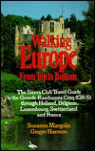 Walking Europe: From Top to Bottom  (The Sierra Club Adventure Travel Guides) - Susanna Margolis, Ginger Harmon