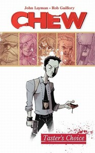 Chew, Vol. 1: Taster's Choice - Rob Guillory, John Layman
