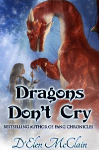 Dragons Don't Cry (Fire Chronicles) - D'Elen McClain