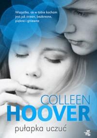 Pułapka uczuć - Colleen Hoover