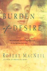 Burden of Desire - Robert MacNeil