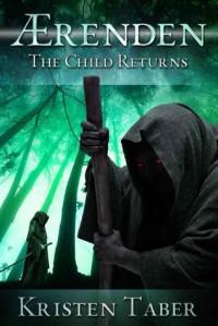 Aerenden: The Child Returns  - Kristen Taber