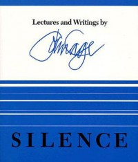 Silence: Lectures and Writings - John Cage
