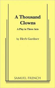 A Thousand Clowns - Herb Gardner