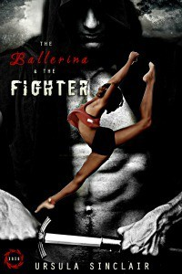 The Ballerina & the Fighter - Ursula Sinclair