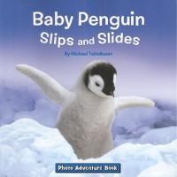 Baby Penguin Slips and Slides - Elizabeth Bennett, Michael Teitelbaum