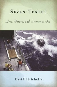 Seven-Tenths: Love, Piracy, and Science at Sea - David Fisichella
