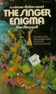 The Singer Enigma - Ann Maxwell