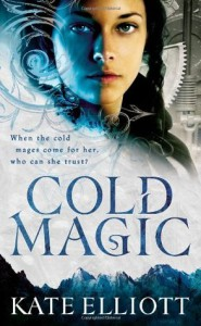 Cold Magic (The Spiritwalker Trilogy, #1) - Kate Elliott