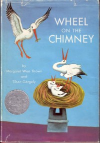 Wheel of the Chimney - Margaret Wise Brown, Tibor Gergely