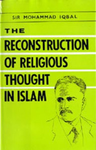 The Reconstruction Of Religious Thought In Islam - Allama Iqbal