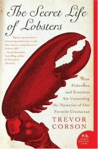 The Secret Life of Lobsters: How Fishermen and Scientists Are Unraveling the Mysteries of Our Favorite Crustacean (P.S.) - Jim Sollers, Trevor Corson