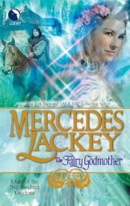 The Fairy Godmother (Tales of the Five Hundred Kingdoms, #1) - Mercedes Lackey