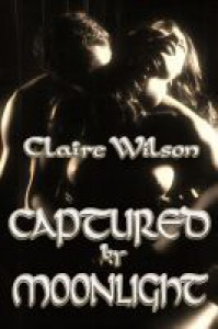 Captured by Moonlight - Claire  Wilson