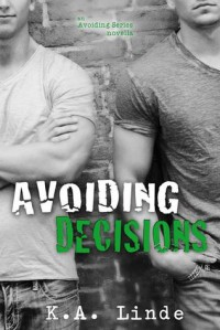 Avoiding Decisions - K.A. Linde