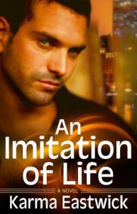 An Imitation Of Life - Karma Eastwick