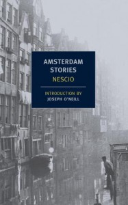 Amsterdam Stories - Nescio, Damion Searls, Joseph O'Neill