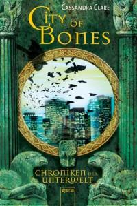 City of Bones (Chroniken der Schattenwelt, #1) - Cassandra Clare, Heinrich Koop, Franca Fritz