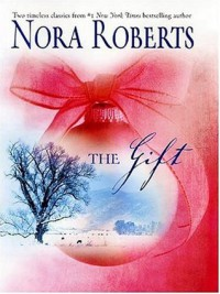 The Gift: Home for Christmas / All I Want for Christmas - Nora Roberts