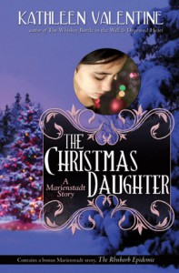 The Christmas Daughter: A Marienstadt Story - Kathleen Valentine