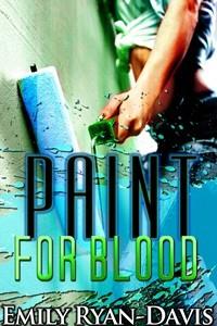 Paint for Blood (Chalice Blood, #1) - Emily Ryan-Davis