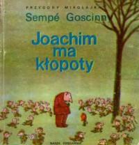 Joachim ma kłopoty - Jean-Jacques Sempé, René Goscinny
