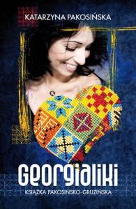Georgialiki. Książka pakosińsko-gruzińska - Katarzyna Pakosińska