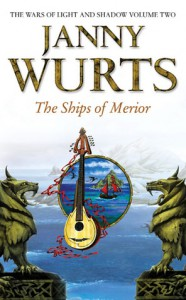The Ships of Merior (Wars of Light & Shadow, #2; Arc 2 - The Ships of Merrior, #1) - Janny Wurts