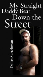 My Straight Daddy Bear Down the Street - Dallas Sketchman