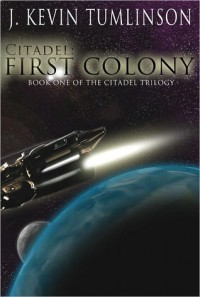 Citadel: First Colony - Kevin Tumlinson
