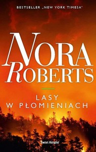 Lasy w płomieniach - Nora Roberts