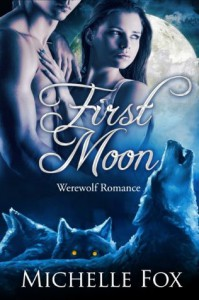 First Moon (New Moon Wolves) - Michelle Fox