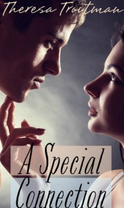 A Special Connection - Theresa Troutman