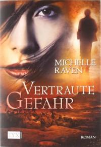 Vertraute Gefahr - Michelle Raven
