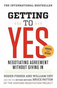 Getting to Yes: Negotiating Agreement Without Giving In - Roger Fisher, William Ury, Bruce Patton