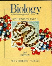 Biology: A Functional Approach - Tim King, M.B.V. Roberts, M. B. V. (Michael Bliss Roberts