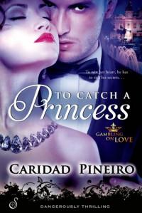 To Catch a Princess - Caridad Piñeiro