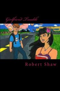 Girlfriend Trouble - Robert   Shaw