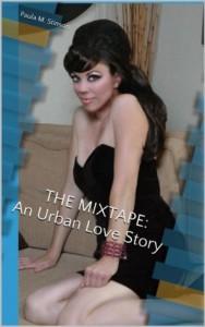 THE MIXTAPE : An Urban Love Story - Paula M. Stinson