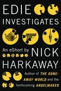 Edie Investigates - Nick Harkaway