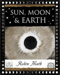 Sun, Moon And Earth - Robin Heath