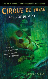 Sons of Destiny (Cirque Du Freak, #12) - Darren Shan