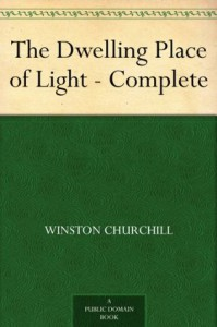 The Dwelling Place of Light - Complete - Winston Churchill