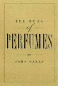 The Book of Perfumes - John Oakes