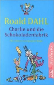 Charlie Und Die Schokoladenfabrik - Roald Dahl, Quentin Blake